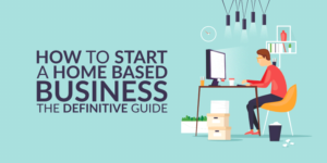 7 Steps to Start a Home-Based Business